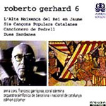Roberto Gerhard, Volume 6 (CD)