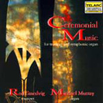 Ceremonial Music for Trumpet and Symphonic Organ (CD)