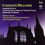 Vaughan Williams: Symphony No 5; Tallis Fantasia; Serenade to Music (SACD)