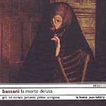 Bassani: La Morte Delusa (CD)