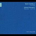 Arditti Quartet plays Dutilleux and Dusapin (CD)