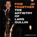 Fine Together: The Artistry Of Lars Gullin (Recordings 1957-1958) (CD)
