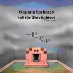 Captain Lockhead And The Starfighters (CD)