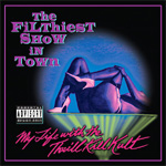 The Filthiest Show In Town (CD)