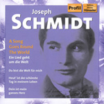 Joseph Schmidt - A Song Goes Round The World (CD)