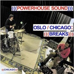 Oslo/Chicago: (((Breaks))) (2CD)