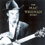 The Mac Wiseman Story (CD)