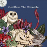 God Save The Clientele (CD)