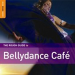The Rough Guide To Bellydance Cafe (CD)