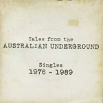 Tales From The Australian Underground: Singles 1976-1989 (2CD)
