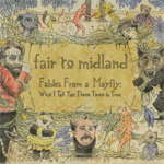 Fables From A Mayfly: What I Tell You Three Times Is True (CD)
