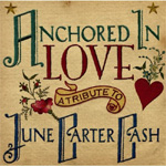 Anchored In Love: A Tribute To June Carter Cash (CD)