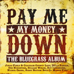 Pay Me My Money Down - The Bluegrass Album (CD)