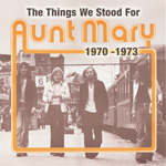 The Things We Stood For: 1970-1973 (CD)