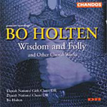 Holten: Wisdom and Folly, and other Choral Works (CD)