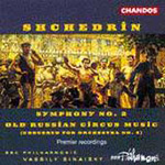 Shchedrin: Old Russian Circus Music;Symphony No 2 (CD)
