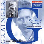 Grainger: Orchestral Works, Volume 3 (CD)