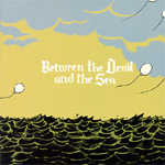 Between The Devil And The Sea EP (CD)