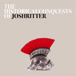 The Historical Conquest Of Josh Ritter (CD)