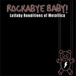 Rockabye Baby! Lullaby Renditions Of Metallica (CD)