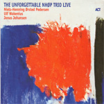 The Unforgettable NHØP Trio Live (CD)