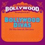 Bollywood Divas - The Voices Behind The Silver Screen (CD)