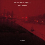 Trio Mediaeval - Folk Songs (CD)