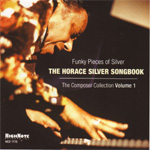 Funky Pieces Of Silver - The Horace Silver Songbook: The Composer Collection Vol. 1 (CD)