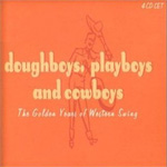 Doughboys, Playboys And Cowboys: The Golden Years Of Western Swing (4CD)