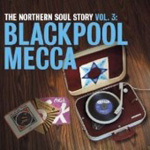The Northern Soul Story Vol 3: Blackpool Mecca (CD)