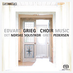 Grieg: Choir Music (SACD)