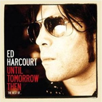 Until Tomorrow Then: Best Of Ed Harcourt (CD)