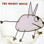 The Mighty Mouse (CD)