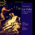 Geminiani: Concerto Grosso in D minor, La Folia; Trio Sonatas (CD)