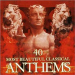 40 Most Beautiful Classical Anthems (2CD)