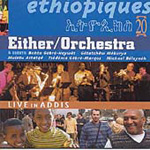 Ethiopiques Vol. 20: Either/Orchestra Live In Addis (CD)