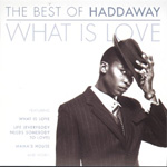 The Best Of Haddaway - What Is Love (CD)