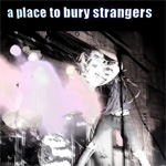 A Place To Bury Strangers (CD)