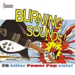 Burning Sounds - 20 Killer Power Pop Cuts! (CD)