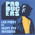 Producers (Lee Perry vs. Niney The Observer) (CD)