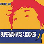 Superman Was A Rocker (CD)