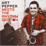 Meets The Rhythm Section/Marty Paich Quartet Featuring Art Pepper (CD)