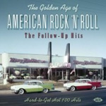 The Golden Age Of American Rock 'N' Roll - The Follow-Up Hits (CD)