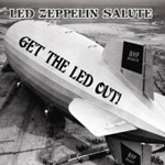 Get The Led Out - Led Zeppelin Salute (CD)