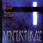 Glass/Wilson: Monsters of Grace (CD)