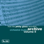 From the Phillip Glass Archive - Orchestral Music, Vol 2 (CD)
