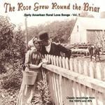 Rose Grew Round The Briar: Early American Rural Love Songs Vol. 1 (CD)