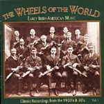 Wheels Of The World: Early Irish-American Music Vol. 1 (CD)