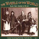 Wheels Of The World: Early Irish-American Music Vol. 2 (CD)