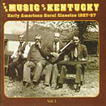 The Music Of Kentucky: Early American Rural Classics 1927-37, Vol. 1 (CD)
